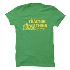 (Tshirt Deal Today) Its a Tractor Thing  Top Shirt design  Its a Tractor Thing you wouldnt understand. Unless youre like totally into tractors!  Tshirt Guys Lady Hodie  SHARE and Get Discount Today Order now before we SELL OUT Today  Camping 0399 cool name shirt a tractor thing its a