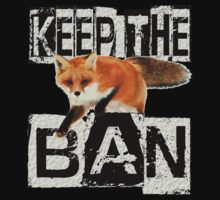 KEEP THE BAN by Paparaw