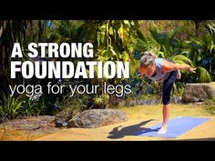 Five Parks Yoga - A Strong Foundation: Yoga for your Legs - YouTube