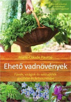 """Marie-Claude Paume: Ehető vadnövények + ajándék poszter és paradicsom mag Nap mint nap elhaladunk mellettük, mégsem ismerjük őket. Figyelemre sem méltatjuk vagy éppen megszabadulunk tőlük, pedig a vadnövények többsége ehető. A mályvafélék, a bársonyvirág, a libatop, a csalánfélék… gyógyhatásokban, vitaminokban és értékes nyomelemekben gazdag """"gyomok"""", melyeket kis mennyiségben vagy fűszerként fogyasztva új ízeket varázsolhatunk asztalunkra. A régi mondást, miszerint """"fűben, fában ... Basket, Herbs, Health, Garden, Plants, Outdoor, Products, Therapy, Palm"""