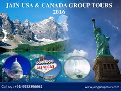 #JainGroupTours  #USAGroupTours2016  #CanadaGroupTours2016  Jain Group Tours offers Group Tour Packages for USA and Canada 2016 from Delhi India, our tour packages specially design for Jain People with amazing discounted prices.