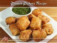 Paneer Pakoras - Manjula's Kitchen - Indian Vegetarian Recipes.  GF   Marinated paneer (Indian cheese) dipped in a batter and fry makes a crispy, mouthwatering appetizer. Crispy outside and soft inside, these pakoras are addicting!