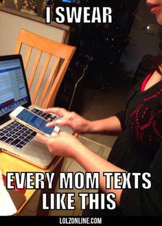 I Swear Every Mom Texts Like This... #lol #haha #funny