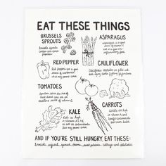 Eat These Things - a good reminder to hang in your kitchen or dining room.
