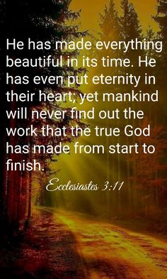 Ecclesiastes 3:11 Ecclesiastes 3 11, Everything, It Is Finished, God, Inspiration, Dios, Biblical Inspiration, Allah, Inspirational
