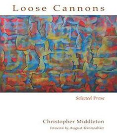 Loose Cannons: Selected Prose (Recencies Series: Research And Recovery In Twentieth-Century American Poetics) PDF