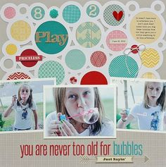 You Are Never Too Old For Bubbles...Summer Layout