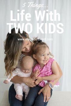 5 Things They Don't Tell You About Having Two Kids | my kind of sweet | motherhood tips | life with 2 kids | parenting advice