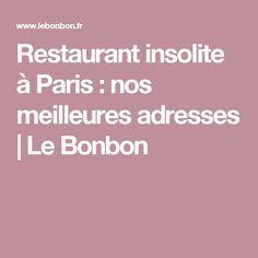 Restaurant insolite à Paris : nos meilleures adresses | Le Bonbon