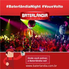 Para onde sua bateria vai te levar hoje a noite? #VaiLonge #BaterlândiaNight #VoueVolto