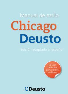 Manual de estilo Chicago-Deusto / adaptación y edición de Javier Torres Ripa. Universidad de Deusto, 2013