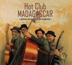 Hot Club Madagascar, le nouveau projet de Erick MANANA (2013)