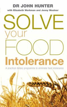 Solve Your Food Intolerance: A practical dietary programme to eliminate food intolerance by Dr. Barnes And Noble Books, Home Medicine, Food Intolerance, Appetite Control, Irritable Bowel Syndrome, Diet Books, Sports Nutrition, Types Of Food, Diet Pills
