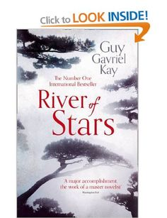 River of Stars: Amazon.co.uk: Guy Gavriel Kay: Books - can't wait to read his new book.