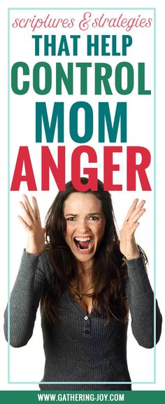 """""""Why am I an angry mom?! """" If you struggle with Mom Anger, you may want to try these scriptures and strategies to control mom anger."""