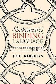 Shakespeare's Binding Language by John Kerrigan - E 34 SHA Ker
