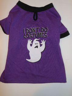 Dogs Halloween Pet T-shirt Dog costumes Pet Costumes Ghost I Don't Do Costumes #HalloweenPetTshirt  600 each