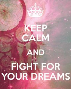 De populairste tags voor deze afbeelding zijn: keep calm, dreams, love, fight en Dream