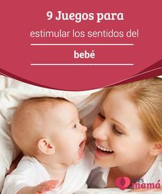 9 #Juegos para #estimular los sentidos del bebé Los #sentidos del #bebé se #desarrollan a medida que él interactúa con el mundo. Oír, ver, palpar, apreciar sabores y olores son posibles por su aprendizaje.