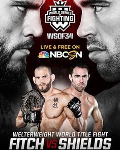 WORLD SERIES OF FIGHTING: JON FITCH-JAKE SHIELDS WELTERWEIGHT CHAMPIONSHIP SHOWDOWN SET FOR SATURDAY, NOVEMBER 12 IN LOVELAND, COLORADO LIVE ON NBCSN Plus: Josh Copeland vs. Smealinho Rama in heavy…