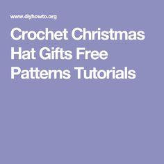 Crochet Christmas Hat Gifts Free Patterns Tutorials