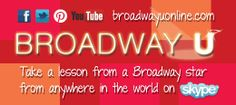 Skype with your favorite Broadway star from anywhere in the world!  www.broadwayuonline.com