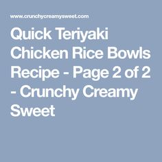 Quick Teriyaki Chicken Rice Bowls Recipe - Page 2 of 2 - Crunchy Creamy Sweet