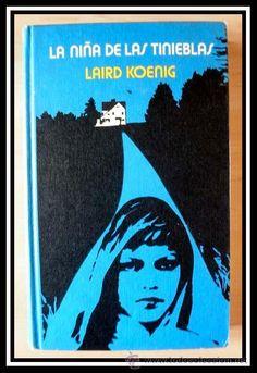 LA NIÑA DE LAS TINIEBLAS DE LAIRD KOENIG CIRCULO DE LECTORES 1975 (Libros de lance (posteriores a 1936) - Literatura - Narrativa - Terror, M...