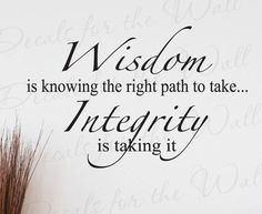 Wisdom Knowing Right Path Take Integrity Inspirational Character Charity Kindness Vinyl Lettering Wall Decal Quote Sticker Art Decor - Trend Disloyal Quotes 2020 Mom Quotes, Wall Quotes, Wisdom Quotes, Great Quotes, Quotes To Live By, Motivational Quotes, Life Quotes, Inspirational Quotes, Inspire Quotes