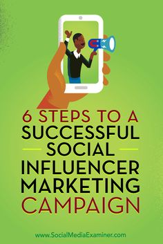 6 Steps to a Successful Social Influencer Marketing Campaign - Influencer Marketing - Ideas of Sell Your House Fast - Social media influencers can help share your brand message to a wider yet tailored audience. Marketing Na Internet, Marketing Online, Online Marketing Strategies, Facebook Marketing, Business Marketing, Content Marketing, Social Media Marketing, Mobile Marketing, Digital Marketing