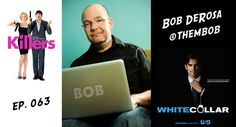 TV Writer Podcast - Bob DeRosa, writer of 'Killers' and 'White Collar'