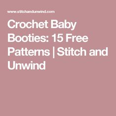 Crochet Baby Booties: 15 Free Patterns | Stitch and Unwind