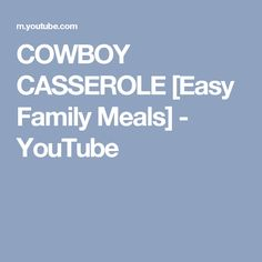 COWBOY CASSEROLE [Easy Family Meals] - YouTube