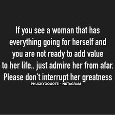 Please don't interrupt her greatness.