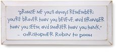 As a Pooh fan, this is a very important quote.  As a mom, this is a very important message.