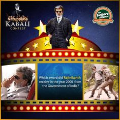 Q8. Which award did Rajinikanth receive in the year 2000   from the Government of India?  Comment the correct answer and stand a chance to win 1 Kabali   movie ticket and a gift voucher worth Rs. 350.  #TheVelloreKitchen #TakeAway #FamilyRestaurant #FineDining   #Vellore #Contest #KabaliContest #RajiniContest #NeruppuDa   #Magizhchi