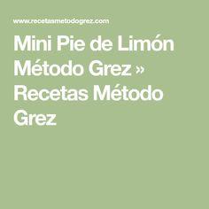 Mini Pie de Limón Método Grez » Recetas Método Grez Stevia, Mini Pies, 20 Min, Deserts, Low Carb, Math, Food, Gluten, Cakes