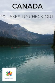 Today we have a look at some of the lakes of Canada as the final part of our Canada 150 celebration posts. Canada has 31,752 lakes and over 500 of them are bigger than all the cities combined but here we show you the best of the lakes from British Columbia, Alberta and Ontario.