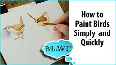 How to Paint Birds in Watercolor – Simply, Quickly and Expressively.