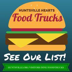 Huntsville Food Trucks http://www.huntsville.org/visitors/dine/foodtrucks/