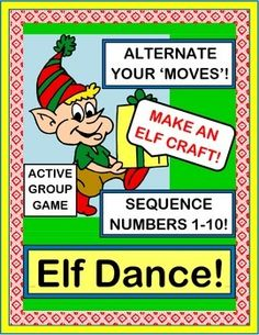 Get ACTIVE during the Holidays with ALTERNATING MOVEMENTS and NUMBER SEQUENCING. Play a funny GROUP GAME, and make an ELF BUDDY CRAFT-- just add curling ribbon! Sequence your 10 different rhyming 'moves' with 10 ELF NUMBER CARDS. Includes SONG DIRECTIONS for an easy 6-note song. (11 pages) Count and Rhyme with Joyful Noises Express TpT! $