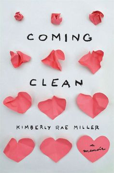 Coming Clean by Kimberly Rae Miller; design by Lynn Buckley (New Harvest / July 2013)