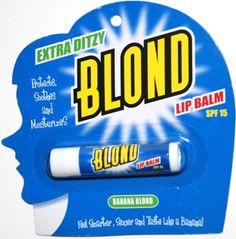 Extra Dizzy Blond Lip Balm, Banana Blond Mabel's Laundromat Personal Care $3.20  http://www.amazon.com/gp/product/B001E0JOB6/ref=as_li_qf_sp_asin_il_tl?ie=UTF8&camp=1789&creative=9325&creativeASIN=B001E0JOB6&linkCode=as2&tag=easmononl01-20&linkId=IQ44YGXKGCAQFRHH