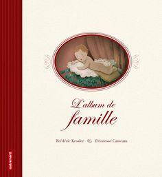 L'album de famille AUTHOR Frédéric Kessler ILLUSTRATOR Princesse Camcam PUBLISHER Autrement.