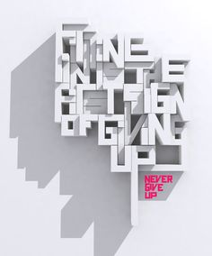 Never give up by Kobus Faber, via Behance - 3D Typography Design Modelling