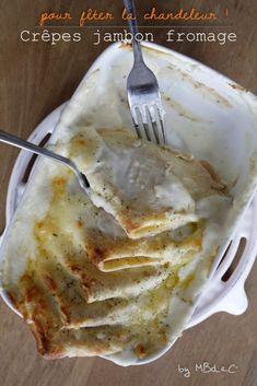 Crêpes jambon fromage gratinées au four – Mes brouillons de cuisine