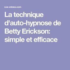 La technique d'auto-hypnose de Betty Erickson: simple et efficace
