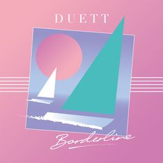 "The album cover for Duett's ""Borderline,"" simple pastel gradients and shapes bring back feelings of the 80s."