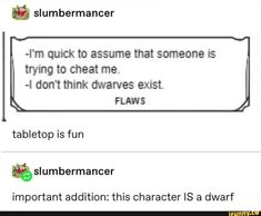 -I'm quick to assume that someone is trying to cheat me. -I don't think dwarves exist. tabletop is fun important addition: this character IS a dwarf – popular memes on the site iFunny.co #dungeonsdragons #gaming #dungeonsanddragons #tabletopgaming #dwarves #dwarf #im #quick #assume #trying #cheat #dont #think #exist #tabletop #fun #important #character #is #pic