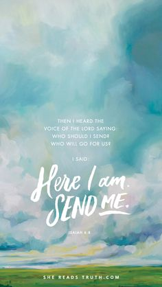 """Day 7 of """"You Are Mine: A Lenten Study of Isaiah"""", a Bible-reading plan from She Reads Truth. ~ Weekly Truth ~ Today's Text: Isaiah 6:8 [...]"""